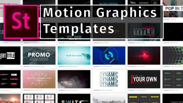 Motion Graphics Templates from Adobe Stock.