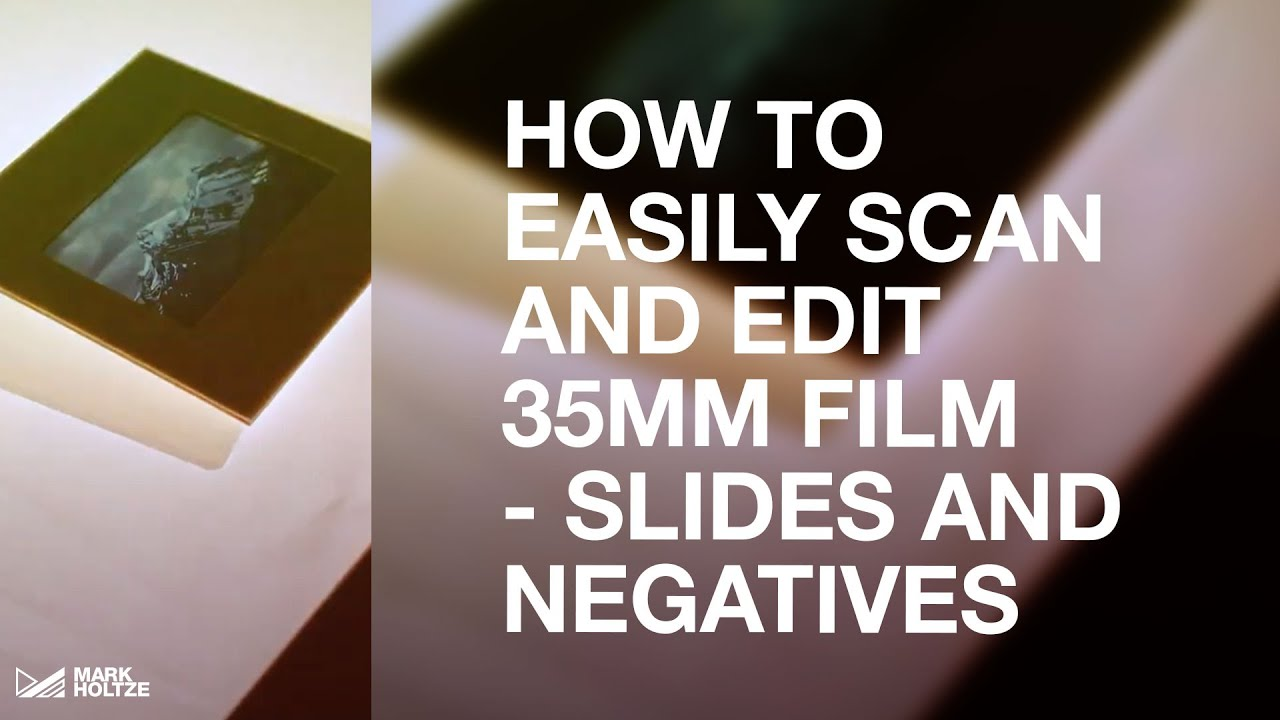 How to Easily SCAN and EDIT 35mm Film - Slides and Negatives - youtube